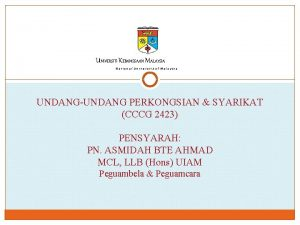 UNIVERSITI KEBANGSAAN MALAYSIA National University of Malaysia UNDANGUNDANG