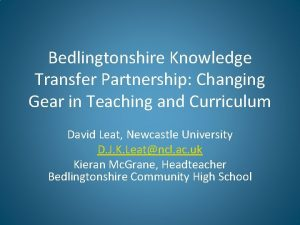 Bedlingtonshire Knowledge Transfer Partnership Changing Gear in Teaching