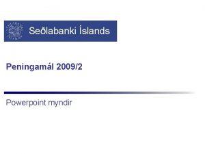 Selabanki slands Peningaml 20092 Powerpoint myndir I Verblguhorfur