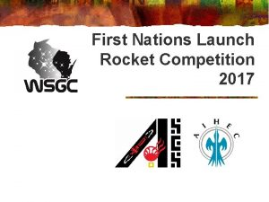 First Nations Launch Rocket Competition 2017 Competition Date