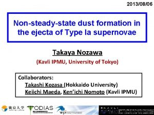 20130806 Nonsteadystate dust formation in the ejecta of