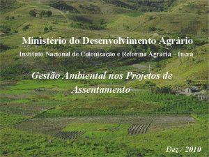 Ministrio do Desenvolvimento Agrrio Instituto Nacional de Colonizao