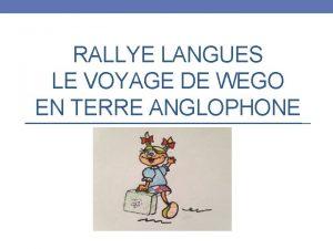 RALLYE LANGUES LE VOYAGE DE WEGO EN TERRE