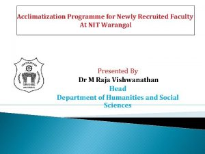 Acclimatization Programme for Newly Recruited Faculty At NIT