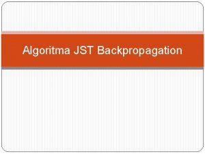Algoritma JST Backpropagation Arsitektur JST Backpropagation Contoh Arsitekstur
