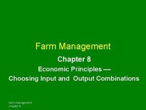 Farm Management Chapter 8 Economic Principles Choosing Input