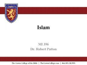 Islam MI 396 Dr Robert Patton The Life