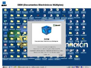 DEM Documentos Electrnicos Mltiples DEM Documentos Electrnicos Mltiples