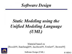 Software Design Static Modeling using the Unified Modeling