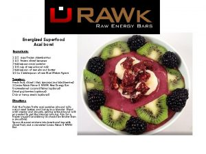 Energized Superfood Acai bowl Ingredients 1 12 cups