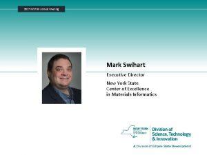 2017 NYSTAR Annual Meeting Mark Swihart Executive Director