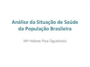 Anlise da Situao de Sade da Populao Brasileira