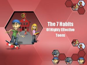 The 7 Habits Of Highly Effective Teens 7