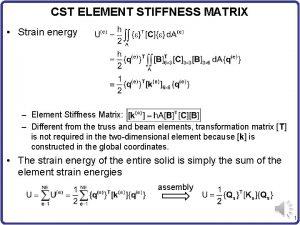 CST ELEMENT STIFFNESS MATRIX Strain energy Element Stiffness