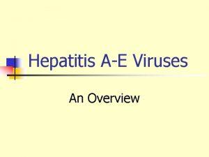 Hepatitis AE Viruses An Overview Viral Hepatitis Historical