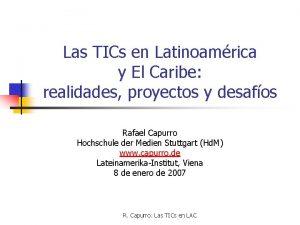 Las TICs en Latinoamrica y El Caribe realidades