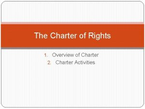 The Charter of Rights 1 Overview of Charter