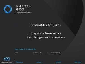 COMPANIES ACT 2013 Corporate Governance Key Changes and
