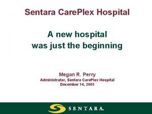 Sentara Care Plex Hospital A new hospital was