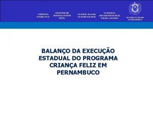 PROGRAMA CRIANA FELIZ MINISTRIO DO DESENVOLVIMENTO SOCIAL Secretaria