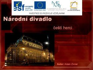 Nrodn divadlo et herci Autor Adam Zivner Nrodn