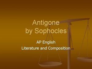 Antigone by Sophocles AP English Literature and Composition