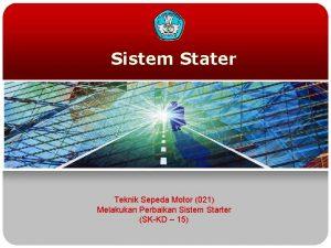 Sistem Stater Teknik Sepeda Motor 021 Melakukan Perbaikan