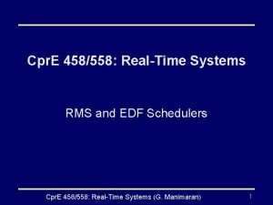 Cpr E 458558 RealTime Systems RMS and EDF
