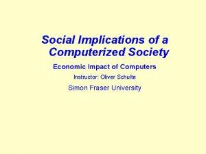 Social Implications of a Computerized Society Economic Impact