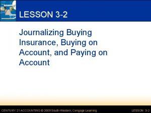 LESSON 3 2 Journalizing Buying Insurance Buying on