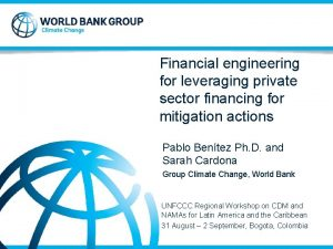 Financial engineering for leveraging private sector financing for