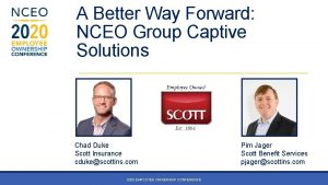 A Better Way Forward NCEO Group Captive Solutions