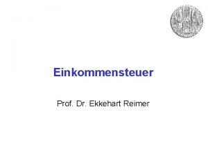 Einkommensteuer Prof Dr Ekkehart Reimer Einkommensteuer berblick Struktur