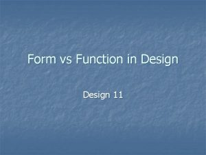 Form vs Function in Design 11 Form and