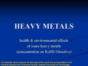 HEAVY METALS health environmental effects of some heavy