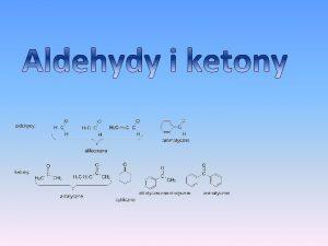 Grupa zwizkw organicznych posiadajcych grup aldehydow czyli grup