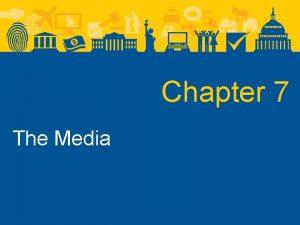 Chapter 7 The Media The Media The Media