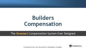 Builders Compensation The Greatest Compensation System Ever Designed