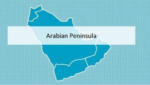 Arabian Peninsula Arabian Peninsula Amman Dubai Riyadh Doha