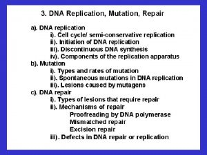 Mutation A mutation is a change in the