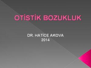 OTSTK BOZUKLUK DR HATCE AKOVA 2014 YAYGIN GELMSEL