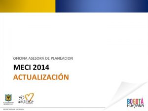 OFICINA ASESORA DE PLANEACION MECI 2014 ACTUALIZACIN Propsito