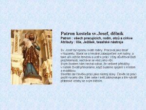 Patron kostela sv Josef dlnk Patron vech pracujcch