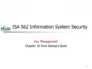 ISA 562 Information System Security Key Management Chapter