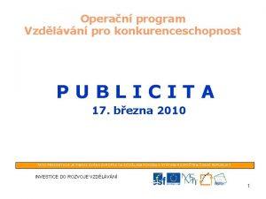Operan program Vzdlvn pro konkurenceschopnost PUBLICITA 17 bezna