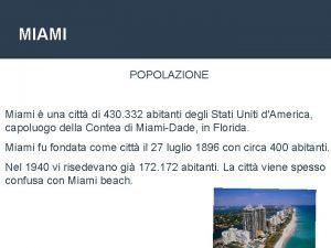 MIAMI POPOLAZIONE Miami una citt di 430 332