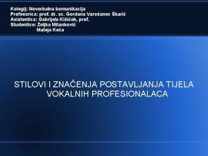 Kolegij Neverbalna komunikacija Profesorica prof dr sc Gordana
