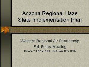 Arizona Regional Haze State Implementation Plan Western Regional