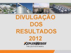 DIVULGAO Ttulo Centralizado DOS RESULTADOS 2012 VENDAS R