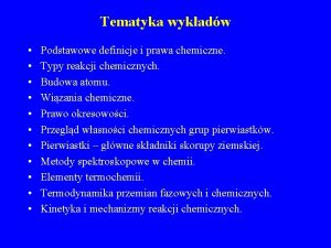 Tematyka wykadw Podstawowe definicje i prawa chemiczne Typy